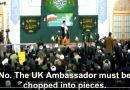 "Video: The Regime In Iran Says ""The UK Ambassador Must Be Chopped Into Pieces!"""